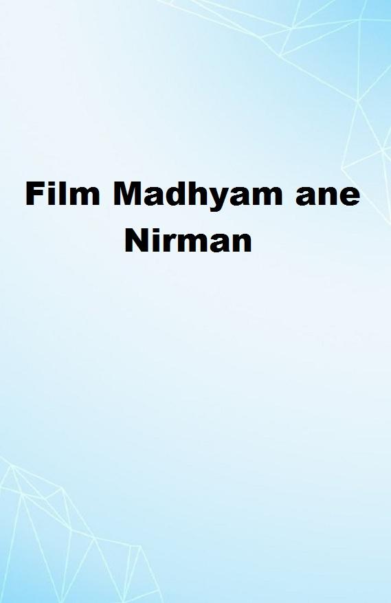 Film Madhyam ane Nirman