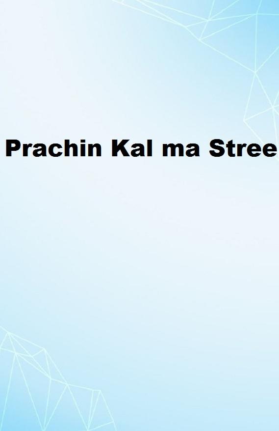 Prachin Kal ma Stree
