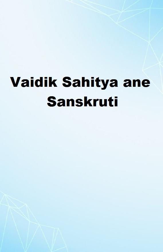 Vaidik Sahitya ane Sanskruti