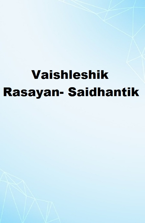 Vaishleshik Rasayan- Saidhantik